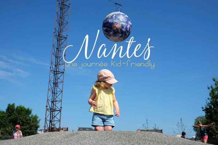Nantes Kid-friendly ©Etpourtantelletourne.fr