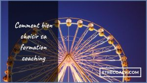 Comment bien choisir sa formation coaching