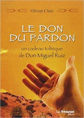 livre le don du pardon - Olivier Clerc - la Réunion - Être Soi