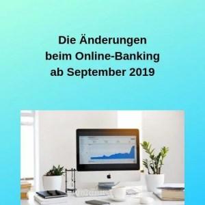 Die Änderungen beim Online-Banking ab September 2019