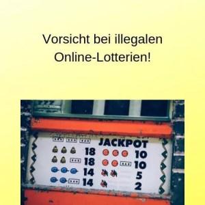 Vorsicht bei illegalen Online-Lotterien!