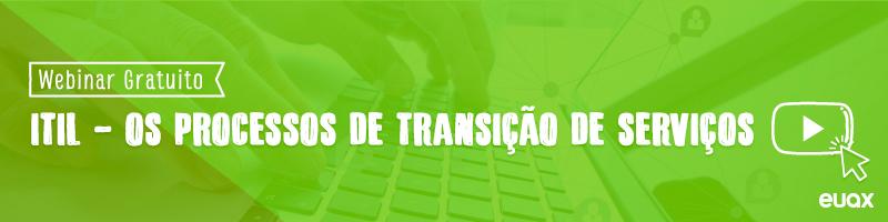 ITIL - os processos de transição de serviços