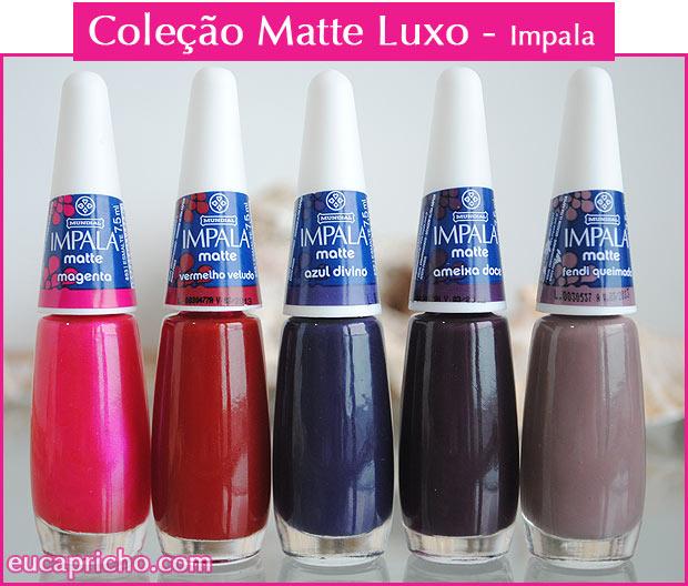 matteluxo1 Coleção Matte Luxo   Impala
