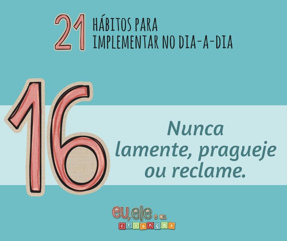 #16 Nunca lamente, pragueje ou reclame