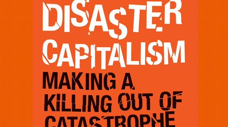 'Disaster Capitalism: Making a Killing out of Catastrophe', by Antony Loewenstein