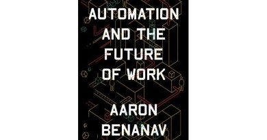 """""""Automation and the Future of Work"""" by Aaron Benanav"""