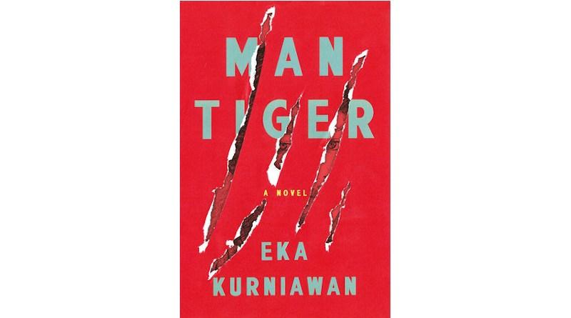 """Eka Kurniawan's """"Man Tiger"""""""