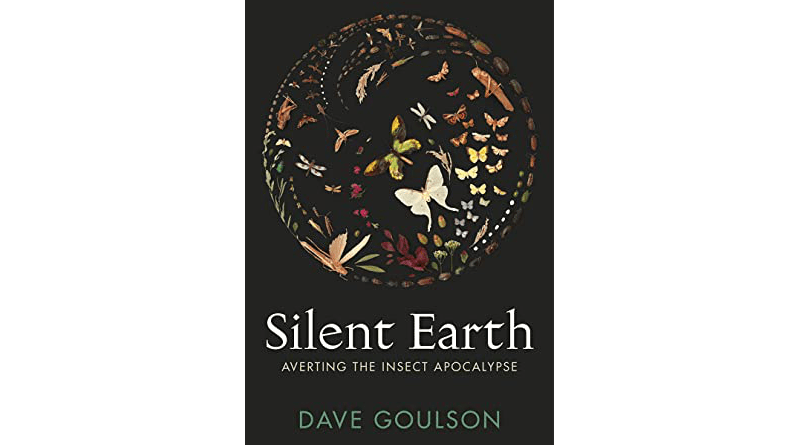 """Silent Earth,"" by Dave Goulson"
