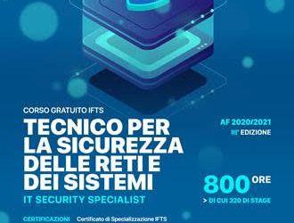 Corso IFTS Tecnico per la sicurezza delle reti e dei sistemi IT Security Specialist ok della Regione Campania per la IV edizione.