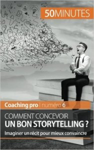couverture du livre Comment concevoir un bon storytelling ?