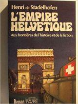 Je recherche un livre publié racontant l'invasion par la Suisse de la France avec des chars sans que les gens prennent conscience du danger