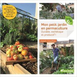 Je voudrais connaître les bases de la permaculture pour un tout petit jardin. Merci