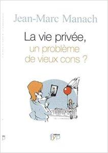 Couverture du livre La vie privée : un problème de vieux cons ?