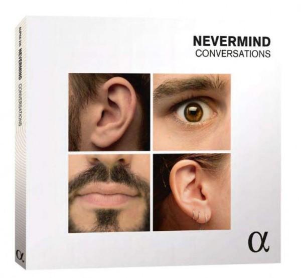Nevermind: Conversations | Alpha ALPHA235
