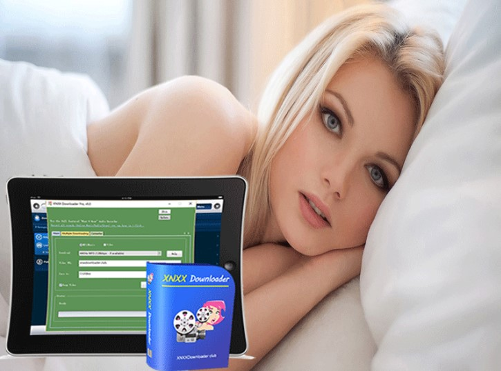 XNXX Downloader Pro 3.11 and Get Video From XNXX Freely! [Latest] 2022