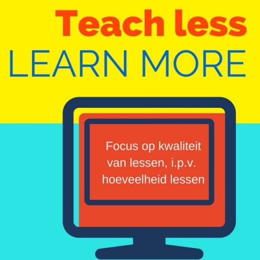 Teachlesslearnmore