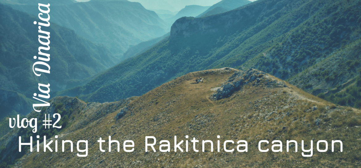 VLOG in BLOG | Hiking the Rakitnica Canyon, Via Dinarica in Bosnia and Herzegovina
