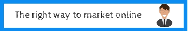 The right way to market online