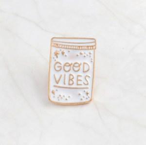 Good Vibes Pin