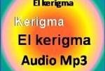 Kerigma: Segundo tema: La importancia del kerigma para Jesús. Audio mp3.