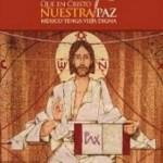 Comentario al numeral 157 del documento: «Qué en Cristo nuestra paz México tenga vida digna»: Enviados a dar frutos de Paz.