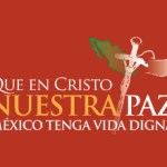 La Iglesia y el episcopado mexicano se pronuncian en nombre de la paz.