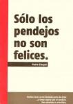 Unos  Excelentes  libros, volumen I Y II,  escritos por el Padre Jesús Díaz Chuyin: «Sólo los pendejos no son felices»