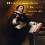 El credo comentado: artículo 12: «Creo en la vida eterna». Santo Tomás de Aquino. Audio mp3