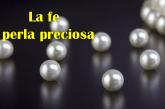 La fe perla preciosa que no se debe echar a pisotear Mt 7, 6. Audio