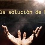 Jesús solución de Dios. Kerigma la buena nueva.