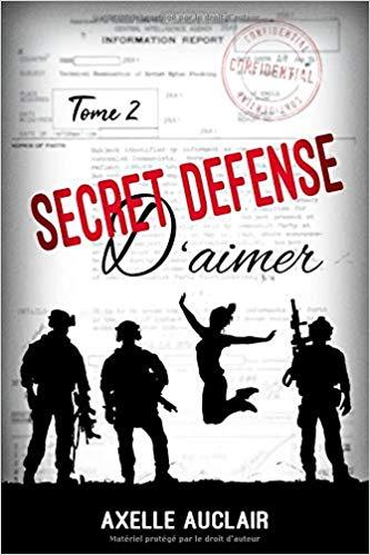 Secret Défense D'aimer – tome 2 de Axelle Auclair