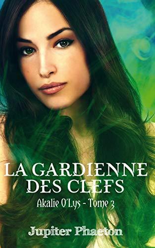 La Gardienne des Clefs – Akalie tome 3 de Jupiter Phaeton.