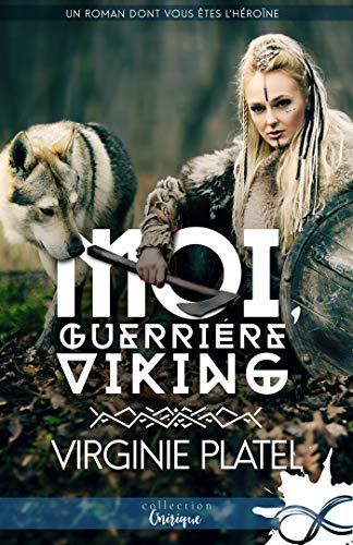 Moi, guerrière viking de Virginie Platel
