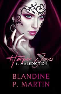 Harper Jones – 1: Malédiction de Blandine P. Martin