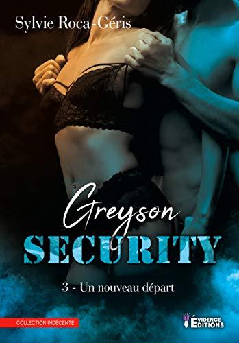 Greyson Security – tome 3 de Sylvie Roca-Géris