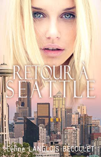 Retour à Seattle de Céline Langlois Bécoulet