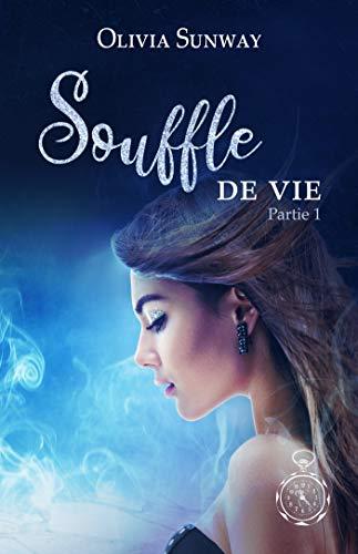 Souffle de Vie – Partie 1 d'Olivia Sunway