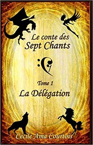 Le conte des Sept Chants – tome 1 de Cécile Ama Courtois