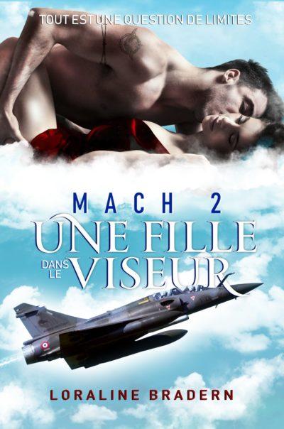 Mach 2 – tome 1: Une fille dans le viseur de Loraline Bradern