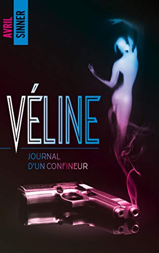 Véline – journal d'un confineur de Avril Sinner