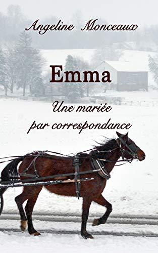 Emma: Une mariée par correspondance de Angéline Monceaux