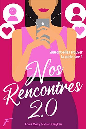 Nos rencontres 2.0 de Anaïs Mony et Solène Layken