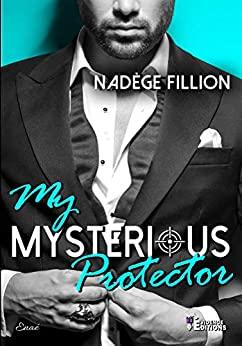 My Mysterious Protector de Nadège Fillion