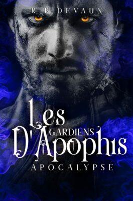 Les Gardiens d'Apophis – tome 3: Apocalypse de R.B. Devaux