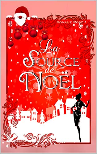 La source de Noël de Romane Rose