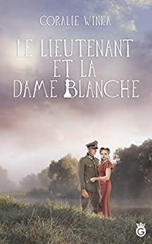 Le Lieutenant et la Dame Blanche de Coralie Winka