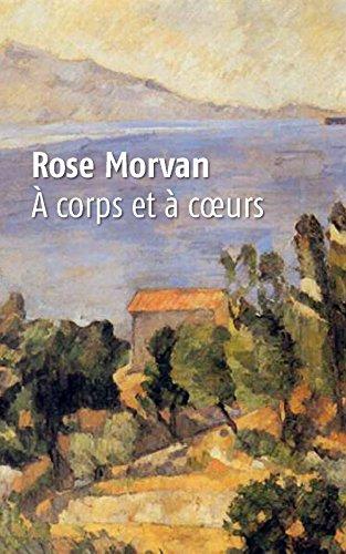 A corps et à cœur de Rose Morvan