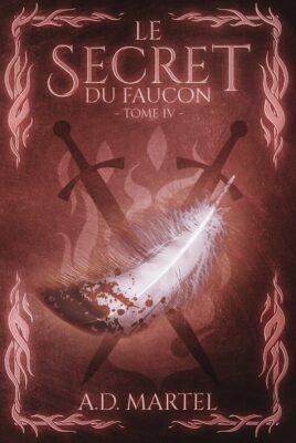 Le Secret du Faucon – tome 4 de AD Martel