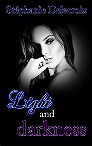 Light and Darkness de Stéphanie Delecroix