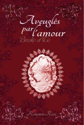 Brooke & Cie – Épisode 2 (Aveuglés par l'amour)de Romane Rose